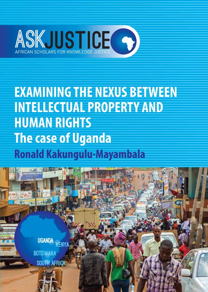Examining the Nexus between Intellectual Property and Human Rights: The case of Uganda