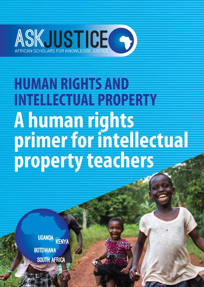 Human Rights and Intellectual Property: A human rights primer for intellectual property teachers